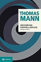 Discursos contra Hitler: Ouvintes alemães! (1940-1945) (Thomas Mann - Ensaios & Escritos)