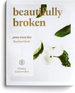 Beautifully Broken: Jesus Every Day Devotional Guide