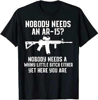 Nobody Needs An AR-15? Funny Pro Gun Shirt Red Dot AR T-Shirt