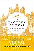 Livres Le facteur Cheval : Jusqu'au bout du rêve PDF