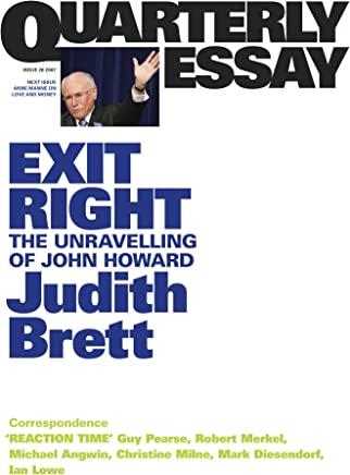 Quarterly Essay 28 Exit Right: The Unravelling of John Howard
