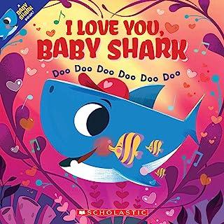 I Love You, Baby Shark: Doo Doo Doo Doo Doo Doo (a Baby Shark Book)