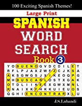 Large Print SPANISH WORD SEARCH Book; 3 (Large Print SPANISH WORD SEARCH Book: 100 Exciting Spanish Themes.) (Spanish Edition)