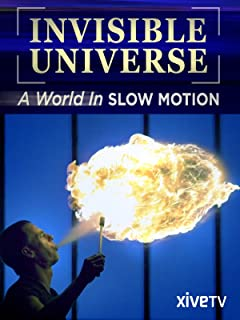 Invisible Universe: A World in Slow Motion