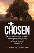 The Chosen: We are a chosen generation, a royal priesthood, a holy nation of people! 1 Peter 2:9