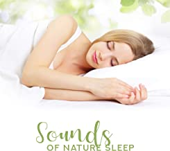 Sounds of Nature Sleep: Compilation of Nature New Age Music Lullabies for Good Calm Sleep, Beautiful Dreams, Calm Nerves and Cure Insomnia