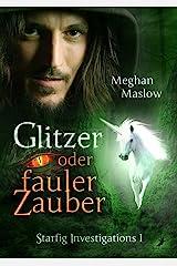 Glitzer oder fauler Zauber: Starfig Investigations 1 (German Edition) Kindle Edition