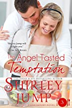 The Angel Tasted Temptation: Sweet and Savory Romances, Book 3 (Contemporary Romance)