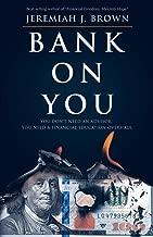 Bank On You: : You Don't Need An Advisor. You Need A Financial Education Overhaul.
