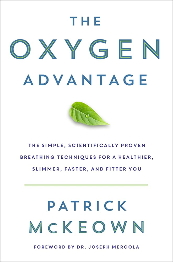 信頼性のある矢減少The Oxygen Advantage: The Simple, Scientifically Proven Breathing Techniques for a Healthier, Slimmer, Faster, and Fitter You (English Edition)