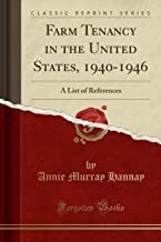 Farm Tenancy in the United States, 1940-1946: A List of References (Classic Reprint)