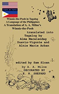 "Winnie-the-Pooh in Tagalog A Language of the Philippines: A Translation of A. A. Milne's ""Winnie-the-Pooh"""