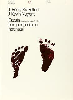 Escala para la evaluacion del comportamiento neonatal/ Neonatal Behavioral Assessment Scale (Evaluacion Psicologica/ Psychological Evaluation) (Spanish Edition)