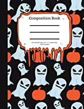 Composition Book 100 Sheet/200 Pages 8.5 X 11 In. Wide Ruled Ghosts Pumpkins: Halloween Notebook for Kids - Student Journa...