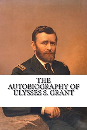The Autobiography of Ulysses S. Grant