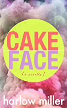 Cake Face: A Novella