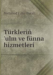Türkleriñ 'ulm ve fünna hizmetleri
