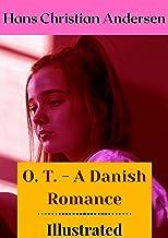 O. T. - A Danish Romance Illustrated