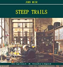 Steep Trails - John Muir (ANNOTATED) (Unabridged Content of Old Version)