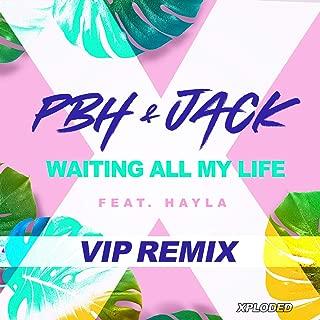 Waiting All My LIfe (PBH & Jack VIP Remix)
