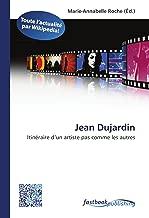 Jean Dujardin: Itinéraire d'un artiste pas comme les autres (French Edition)
