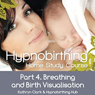 Hypnobirthing Home Study Course, Pt.4 Breathing and Birth Visulusation