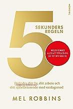 5 sekundersregeln : förändra ditt liv, ditt arbete och ditt självförtroende