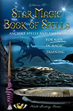 Star Magic Book of Spells: Ancient Spells and Talismans for Kids in Magic Training