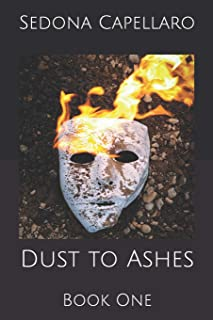 Dust to Ashes: Book One