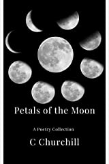 Petals of the Moon: A Poetry Collection Kindle Edition