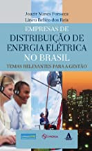 Empresas de distribuição de energia elétrica no Brasil: temas relevantes para a gestão