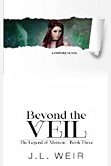 Beyond the Veil (The Legend of Mortem Book 3) Kindle Edition