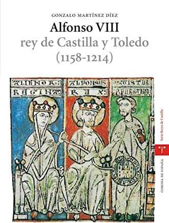 Alfonso VIII, rey de Castilla y Toledo (1158-1214)