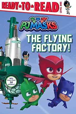 The flying factory! / adapted by May Nakamura from the series PJ Masks ; Entertainment One. cover