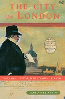 The City of London: Volume 1: A World of Its Own 1815-1890