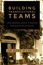 Building Transcultural Teams: Using Personal Stories to Build Professional Relationships