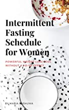 Intermittent Fasting Schedule for Women: Powerful weight loss tool without yo-yo effect
