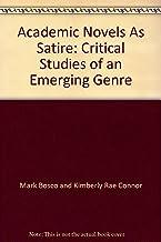 Academic Novels as Satire: Critical Studies of an Emerging Genre