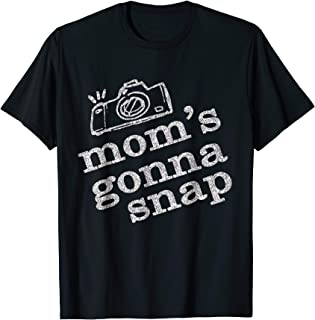 Mom's Gonna Snap Photography T-Shirt For Women