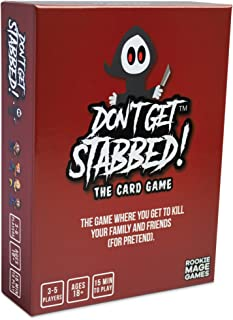 Don't Get Stabbed!: The Party Game Where You Get to Kill Your Family and Friends (for Pretend).