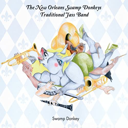 Swamp Donkey By The New Orleans Swamp Donkeys Traditional Jass Band On Amazon Music