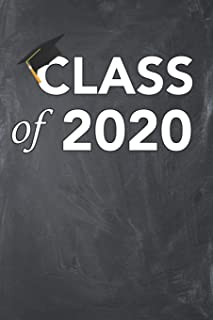 Class of 2020: Blank Lined Ruled 6x9 120 Page Notebook/Journal for Class of 2020 students to jot down notes and ideas!