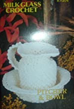 Annie's Pattern Club Milk Glass Crochet Pitcher & Bowl #87Q04