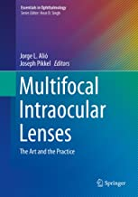 Multifocal Intraocular Lenses: The Art and the Practice (Essentials in Ophthalmology)