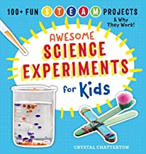 Awesome Science Experiments for Kids: 100+ Fun STEM / STEAM Projects and Why They Work (Awesome STEAM Activities for Kids) PDF