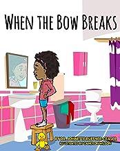 When the Bow Breaks