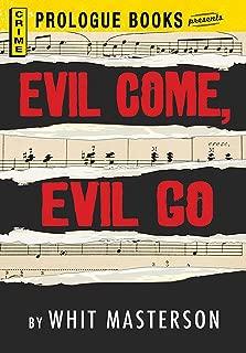 Evil Come, Evil Go (Prologue Books)