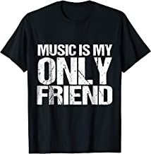 Best music is my only friend shirt Reviews