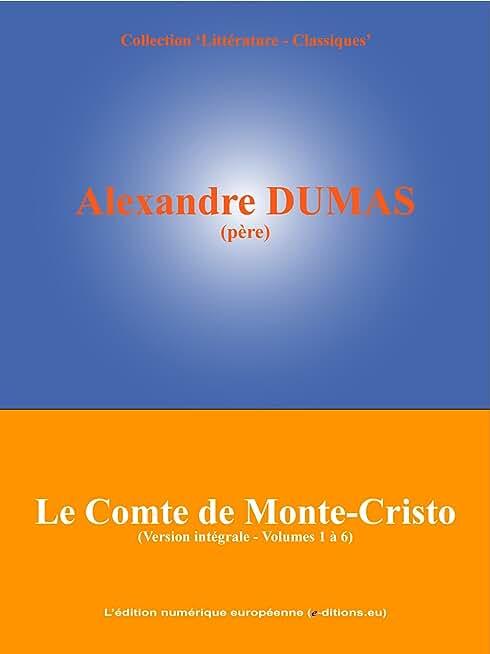 Le Comte de Monte-Cristo: Version intégrale non abrégée (Volumes 1 à 6)