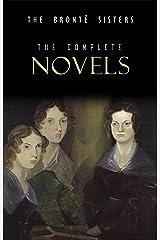 The Brontë Sisters: The Complete Novels (English Edition) eBook Kindle